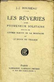 Les Reveries D'Un Promeneur Solitaire Suivies De Lettres Ecrites De La Montagne Et Le Devin De Village. - Couverture - Format classique
