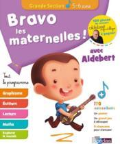 Bravo les maternelles ! ; tout le programme ; grande section ; 5/6 ans (édition 2019) - Couverture - Format classique