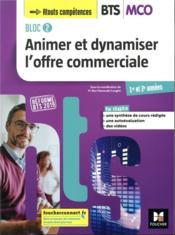 Bloc 2 ; animer et dynamiser l'offre commerciale ; BTS MCO ; 1re et 2e années ; manuel de l'élève - Couverture - Format classique