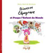 Princesse Cépagrave et Poupa l'enfant du monde - Couverture - Format classique