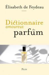 Dictionnaire amoureux du parfum - Couverture - Format classique