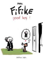 Fifike ! T.3 ; good boy ! - Couverture - Format classique