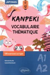 Kanpeki ; vocabulaire thématique japonais avec exercices et jeux corrigés ; A1-A2 - Couverture - Format classique