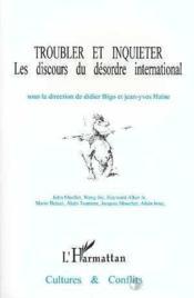 Troubler et inquiéter ; les discours du désordre international - Couverture - Format classique