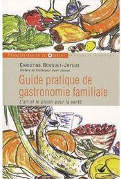 Guide pratique de gastronomie familiale ; l'art et le plaisir pour la santé - Couverture - Format classique