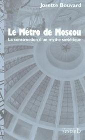 Le métro de Moscou ; la construction d'un mythe soviétique - Intérieur - Format classique