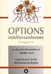 La securite alimentaire en mediterranee ; options mediterraneennes serie a seminaires mediterraneens - Couverture - Format classique