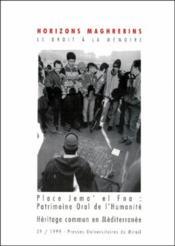 Revue Horizons Maghrebins N.39 ; La Place Jema El Fna : Patrimoine Oral De L'Humanité ; Héritage Commun En Méditerranée - Couverture - Format classique