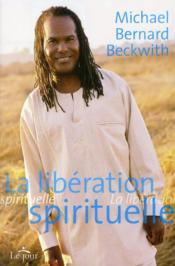 La libération spirituelle - Couverture - Format classique