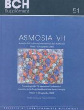 Asmosia Vii Actes Du Viie Colloque International De L'Asmosia Organise Par L'Ecole Francaise D'Athen - Couverture - Format classique