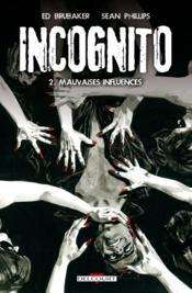 Incognito t.2 ; mauvaises influences - Couverture - Format classique