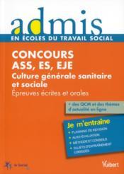 Concours assistant de service social, éducateur spécialisé, éducateur jeunes enfants ; culture générale sanitaire et sociale - Couverture - Format classique