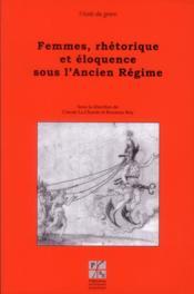 Femmes, rhétorique et éloquence sous l'Ancien Régime - Couverture - Format classique
