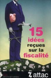 15 idées reçues sur la fiscalité - Couverture - Format classique