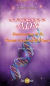 La purification de l'ADN ; enseignement de la flamme violette et de l'esprit - Couverture - Format classique