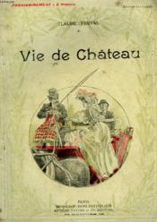 Vie De Chateau. Collection Modern Bibliotheque. - Couverture - Format classique