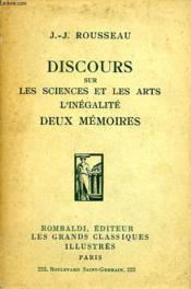 Discours Sur Les Sciences Et Les Arts, Discours Sur L'Inegalite, Deux Memoires - Couverture - Format classique