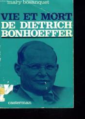 Vie Et Mort De Dietrich Bonhoeffer. - Couverture - Format classique