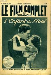 Le Film Complet Du Dimanche N° 707 - 8eme Annee - L'Enfant De Noel - Couverture - Format classique