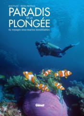 Paradis de la plongée ; 65 voyages sous-marins inoubliables - Couverture - Format classique