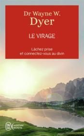 Le virage ; lâchez prise et connectez-vous au divin - Couverture - Format classique