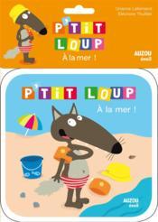 P'tit Loup à la mer ; livre de bain - Couverture - Format classique