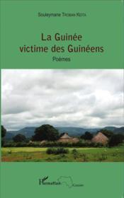 La Guinée victime des guinéens - Couverture - Format classique