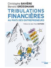 Tribulations financières au pays des entrepreneurs - Couverture - Format classique