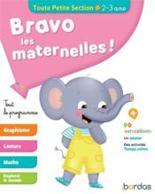 Bravo les maternelles ! ; toute petite section ; 2/3 ans (édition 2019) - Couverture - Format classique