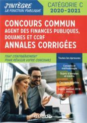 Concours commun agent des finances publiques douanes et CCRF ; annales corrigées (édition 2019/2020) - Couverture - Format classique