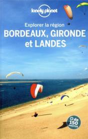 Explorer la région ; Bordeaux, Gironde et Landes (3e édition) - Couverture - Format classique
