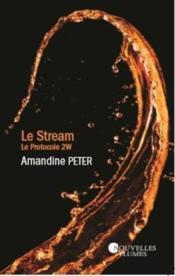 Le stream ; protocole 2W - Couverture - Format classique