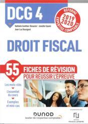 DCG 4 ; droit fiscal ; 55 fiches de révision pour réussir l'épreuve (édition 2019/2020) - Couverture - Format classique