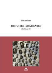 Histoires impatientes ; récits de vie - Couverture - Format classique