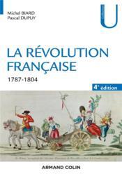 La Révolution française ; 1787-1804 (4e édition) - Couverture - Format classique