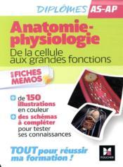 Anatomie-physiologie : de la cellule aux grandes fonctions ; aide-soignant, auxiliaire de puericulture ; en fiches mémos - Couverture - Format classique
