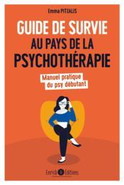 Guide de survie au pays de la psychothérapie ; manuel pratique du psy débutant - Couverture - Format classique