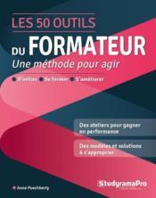 Les 50 outils du formateur : pour agir à la hauteur de ses ambitions - Couverture - Format classique