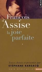 François d'Assise ; la joie parfaite - Intérieur - Format classique