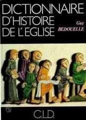 Dictionnaire D'Histoire De L'Eglise - Couverture - Format classique