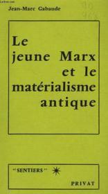 Le Jeune Marx Et Le Materialisme Antique - Couverture - Format classique