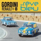 Renault 8 gordini ; le rêve bleu - Couverture - Format classique