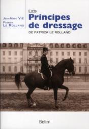 Les principes de dressage de Patrick le Rolland - Couverture - Format classique