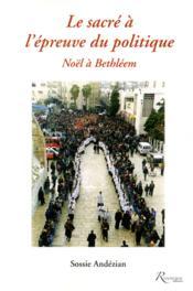Le sacre à l'épreuve du politique Noël à Bethleem - Couverture - Format classique
