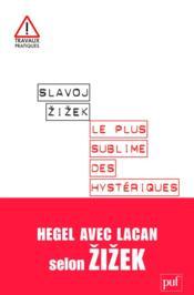 Le plus sublime des hystériques ; Hegel avec Lacan - Couverture - Format classique