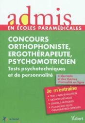 Concours ergothérapeute, psychomotricien, orthophoniste ; tests psychotechniques et de la personnalité - Couverture - Format classique