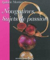 Nougatines ; sujets de passion - Couverture - Format classique