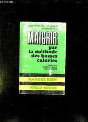 Maigrir Par La Methode Des Basses Calories. - Couverture - Format classique