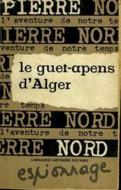 L'Aventure De Notre Temps N° 15 . Le Guet- Apens D'Alger. - Couverture - Format classique