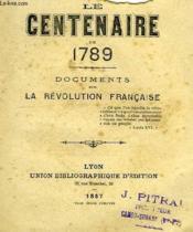 Le Centenaire De 1789, Documents Sur La Revolution Francaise - Couverture - Format classique
